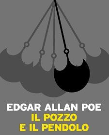 EDGAR ALLAN POE Il pozzo e ilpendolo